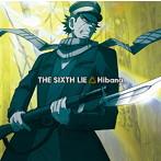 Hibana/THE SIXTH LIE(シングル)