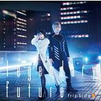 「キングスレイド 意志を継ぐものたち」オープニングテーマ~legendary future/fripSide(シングル)