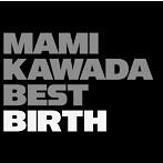 MAMI KAWADA BEST BIRTH/MAMI KAWADA(アルバム)