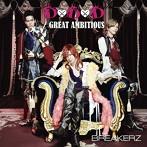 BREAKERZ/D×D×D/GREAT AMBITIOUS(シングル)