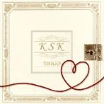 DAIGO/K S K(シングル)