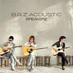 BREAKERZ/B.R.Z ACOUSTIC(アルバム)