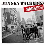 JUN SKY WALKER(S)/BADAS(S)(アルバム)