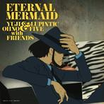 Eternal Mermaid/Yuji Ohno&Lupintic Five with Friends(SHM-CD)(アルバム)