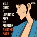 ANOTHER PAGE/Yuji Ohno&Lupintic Five with Friends(SHM-CD)(アルバム)