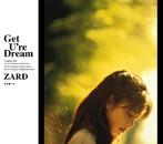 ZARD/Get U're Dream(シングル)