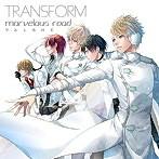 TRANSFORM/marvelous road/VALSHE(シングル)