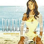 DOUBLE/SUMMERTIME feat.VERBAL(シングル)