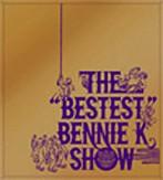 BENNIE K/THE'BESTEST'BENNIE K SHOW(アルバム)