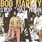 ボブ・マーリー/ストップ・ザット・トレイン(アルバム)