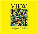 スパングル・コール・リリ・ライン/VIEW(アルバム)