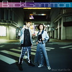 BackGammon/Show Must Go On(アルバム)