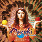MIZUKI da Fantasia/Question 1969~去りゆく時代に(アルバム)