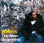 ZEEBRA/The New Beginning