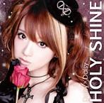 HOLY SHINE/Daisy×Daisy(シングル)