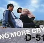 D-51/NO MORE CRY(シングル)