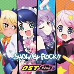 「SHOW BY ROCK!!」OST Plus/高梨康治,Funta7,RegaSound(アルバム)