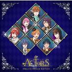 ACTORS-Deluxe Dream Edition-(アルバム)