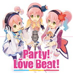 「テイルズ オブ」シリーズ~Party!Love Beat!/「ているず おぶ」劇場ED曲~想っている ずっと…(シングル)