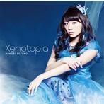 Xenotopia/三森すずこ(シングル)