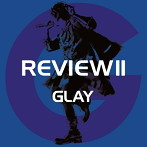 GLAY/REVIEW2~BEST OF GLAY~(アルバム)