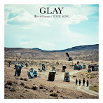 GLAY/愁いのPrisoner/YOUR SONG(シングル)