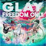GLAY/FREEDOM ONLY(アルバム)