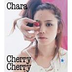 Chara/Cherry Cherry(シングル)