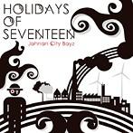 HOLIDAYS OF SEVENTEEN/Johnan City Boys(アルバム)