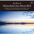 The Best of Melancholic Jazz Moon BLK(アルバム)
