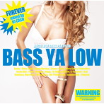 BASS YA LOW-forever-mixed by DJ CASH