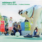 mihimaru GT/H.P.S.J.-mihimaru Ball MIX-/So Merry Christmas(シングル)