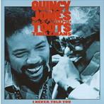 クインシー・ジョーンズ featuring トゥーツ・シールマンス/アイ・ネヴァー・トールド・ユー(アルバム)