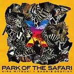 AIRA MITSUKI×SAORI@DESTINY/X PARK OF THE SAFARI(アルバム)