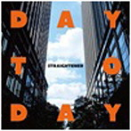 STRAIGHTENER/DAY TO DAY(シングル)