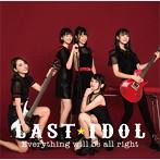 ラストアイドル/Everything will be all right(初回限定盤 Type C)(シングル)