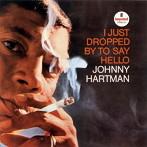 ジョニー・ハートマン/アイ・ジャスト・ドロップト・バイ・トゥ・セイ・ハロー(UHQCD)(アルバム)
