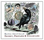 エルヴィス・コステロ/シークレット・プロフェイン・アンド・シュガーケイン(SHM-CD)(アルバム)