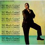 ウェス・モンゴメリー/ソー・マッチ・ギター!(SHM-CD)(アルバム)