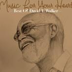 デヴィッド・T.ウォーカー/ミュージック・フォー・ユア・ハート~ベスト・オブ・デヴィッド・T.ウォーカー~(アルバム)