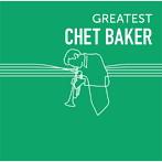 チェット・ベイカー/GREATEST CHET BAKER(アルバム)