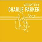 チャーリー・パーカー/GREATEST CHARLIE PARKER(アルバム)
