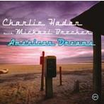 チャーリー・ヘイデン with マイケル・ブレッカー/アメリカン・ドリームス[+1](SHM-CD)(アルバム)