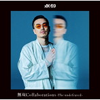 AK-69/無双Collaborations-The undefeated-(アルバム)