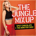 SPICY CHOCOLATE&THE MONSTER CREW/THE JUNGLE MIX UP(アルバム)