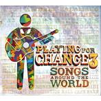 プレイング・フォー・チェンジ/プレイング・フォー・チェンジ3~ソングス・アラウンド・ザ・ワールド(SHM-CD)(アルバム)