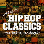THIS IS HIP HOP CLASSICS-THE BEST&THE GREATEST(アルバム)