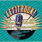 レット・イット・ロック!~ロックン・ロール60周年-ユニバーサル ミュージック編(アルバム)