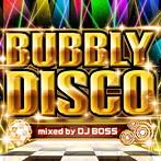 バブリー・ディスコ mixed by DJ BOSS(アルバム)