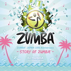 ZUMBA JAPAN 10th Anniversary-STORY OF ZUMBA-mixed by DJ TSUBASA from ZUMBA JAPAN(アルバム)
